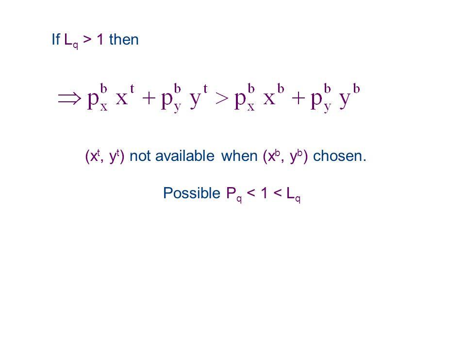 If L q > 1 then (x t, y t ) not available when (x b, y b ) chosen. Possible P q < 1 < L q