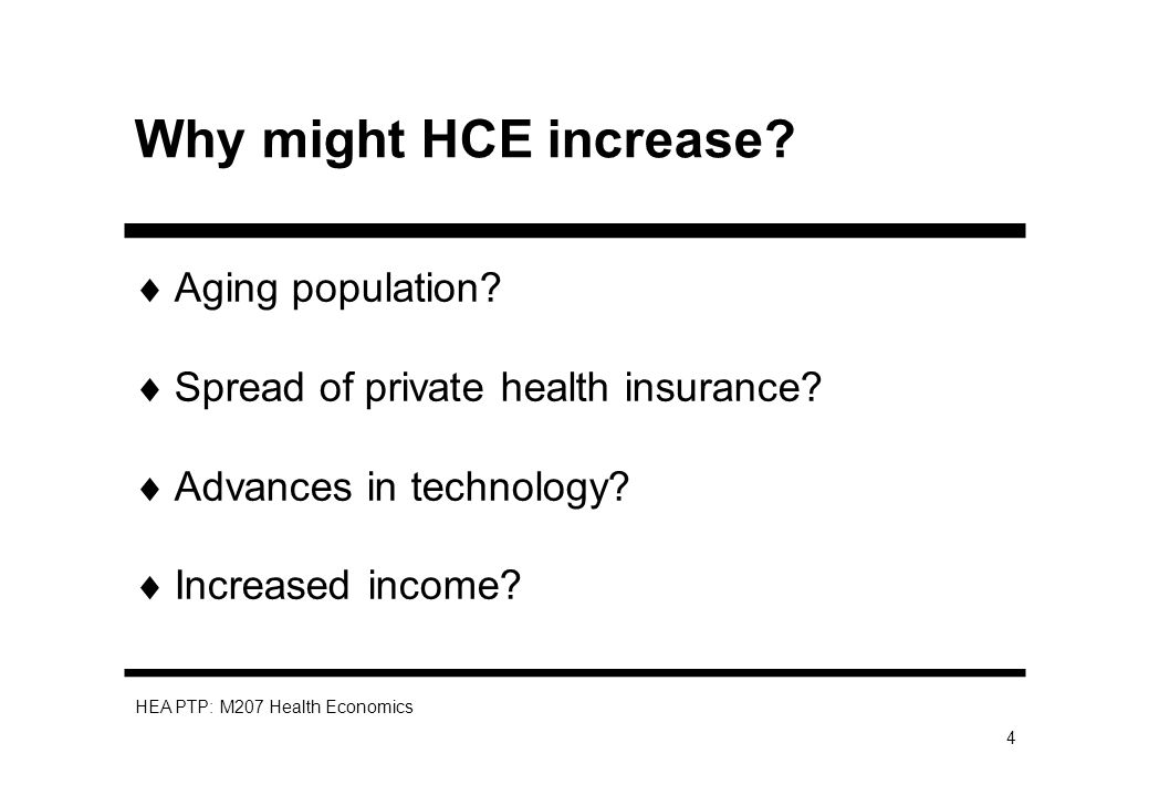 HEA PTP: M207 Health Economics 5 Why does HCE GDP? Need Tastes and preferences Efficiency