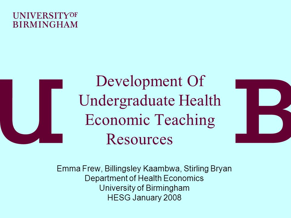 Objectives Overall, develop undergraduate teaching resources that would be available via the Health Economics Network website.