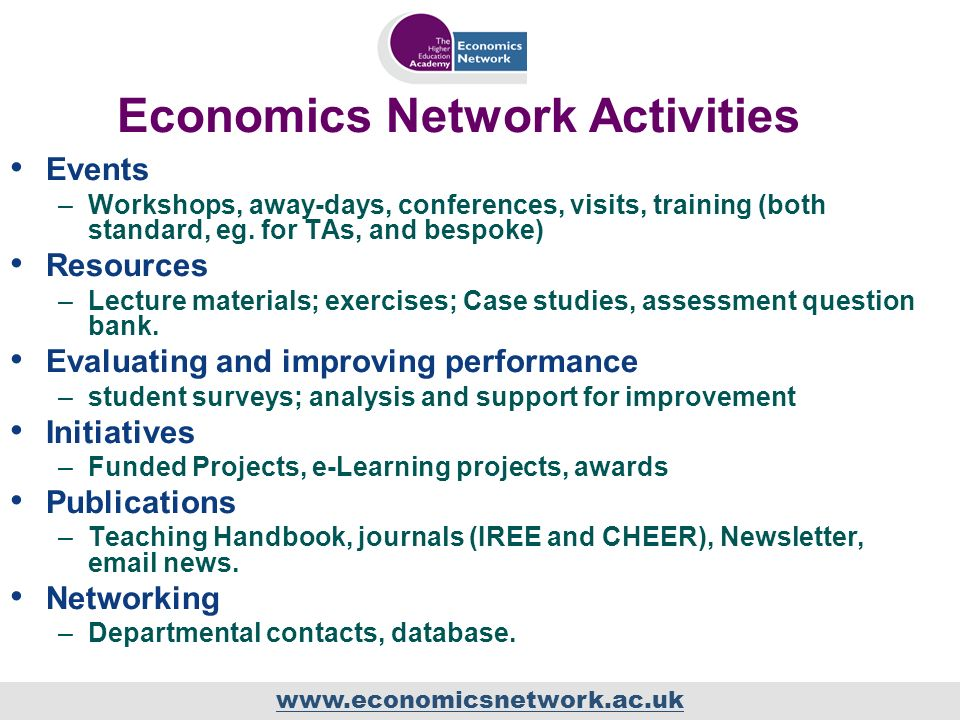 Economics Network Activities Events –Workshops, away-days, conferences, visits, training (both standard, eg.