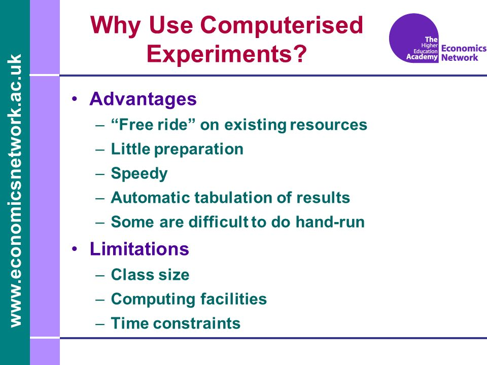 www.economicsnetwork.ac.uk Why Use Computerised Experiments.