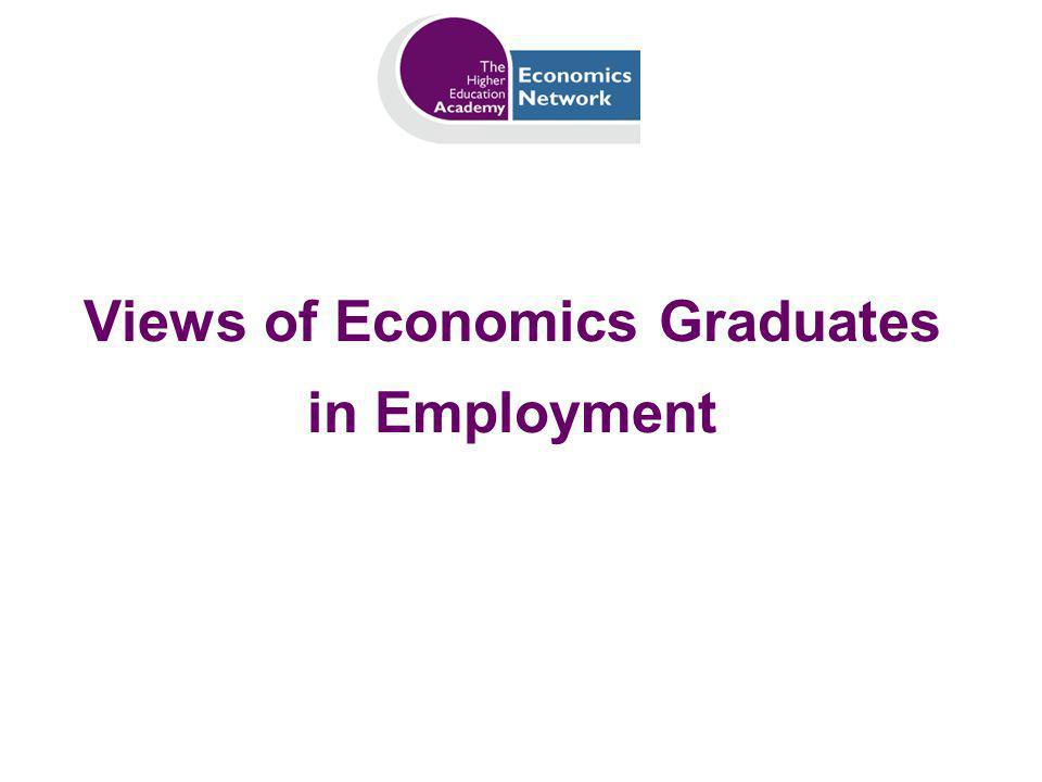 Views of Economics Graduates in Employment