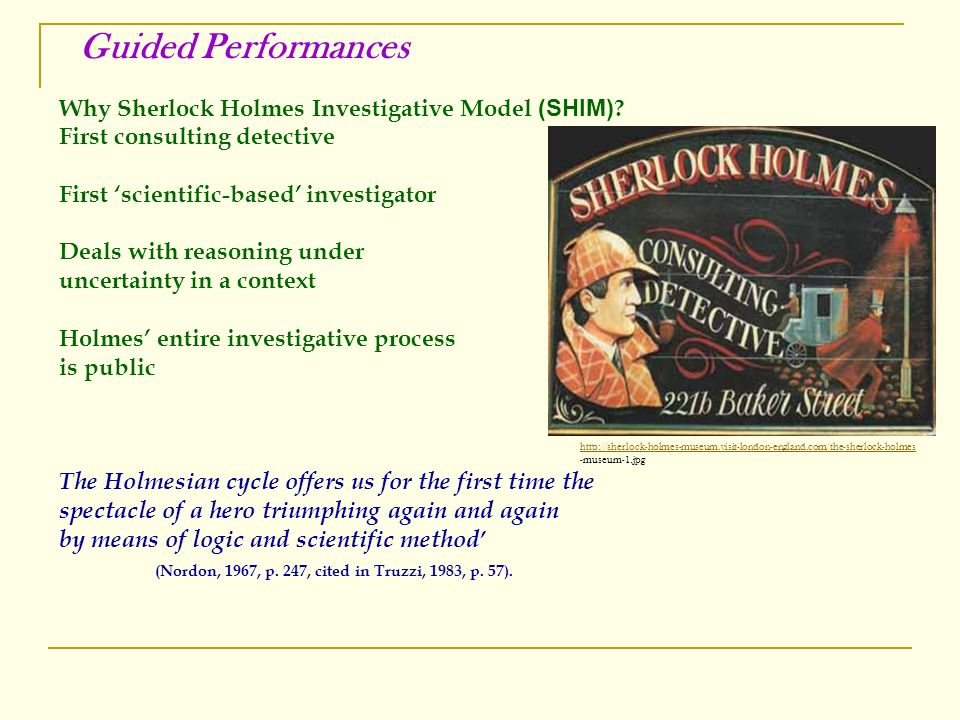 http://sherlock-holmes-museum.visit-london-england.com/the-sherlock-holmes -museum-1.jpg Why Sherlock Holmes Investigative Model (SHIM) .