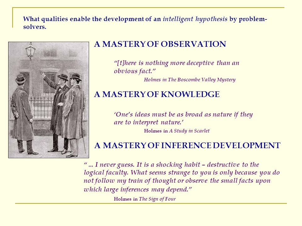 What qualities enable the development of an intelligent hypothesis by problem- solvers.