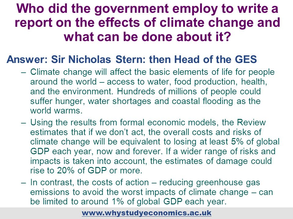 Who did the government employ to write a report on the effects of climate change and what can be done about it? Answer: Sir Nicholas Stern: then Head