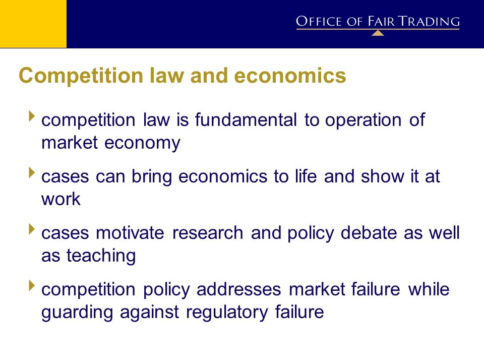Competition law and economics competition law is fundamental to operation of market economy cases can bring economics to life and show it at work cases motivate research and policy debate as well as teaching competition policy addresses market failure while guarding against regulatory failure