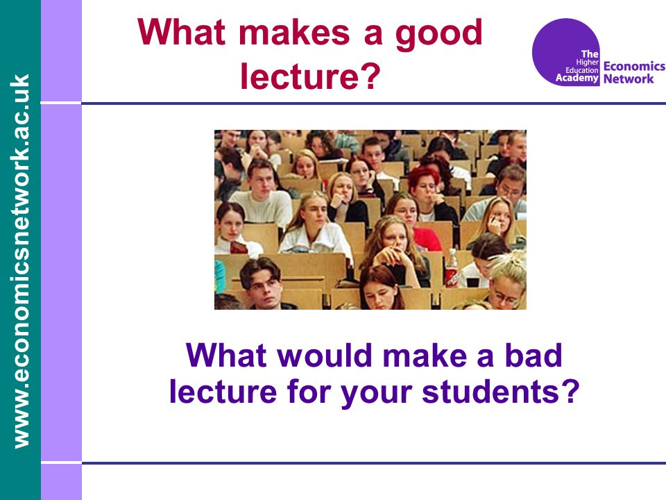 www.economicsnetwork.ac.uk The first seminar Establishing expectations –Student expectations of Tutor Other students Themselves –Informal contract Revisit contract in subsequent seminars