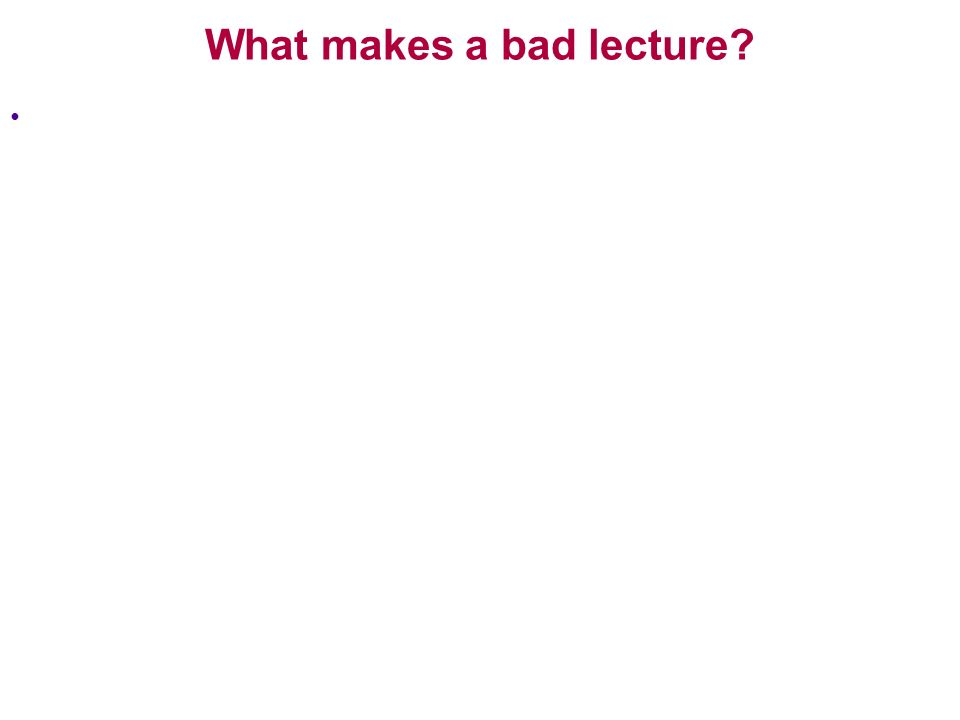 What makes a bad lecture