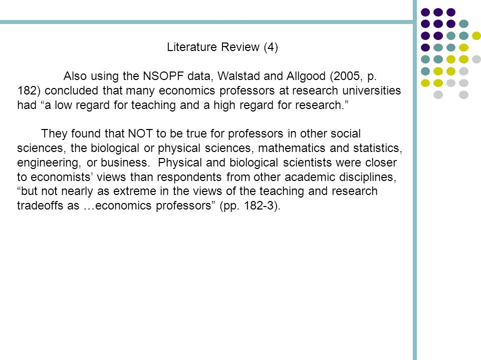Literature Review (4) Also using the NSOPF data, Walstad and Allgood (2005, p.