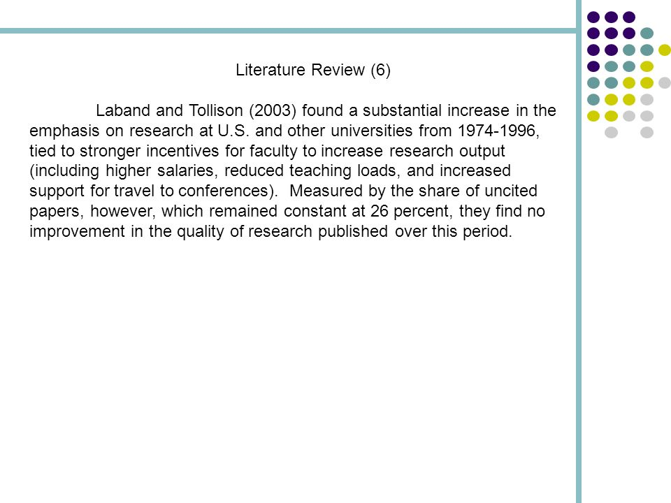 Literature Review (6) Laband and Tollison (2003) found a substantial increase in the emphasis on research at U.S.