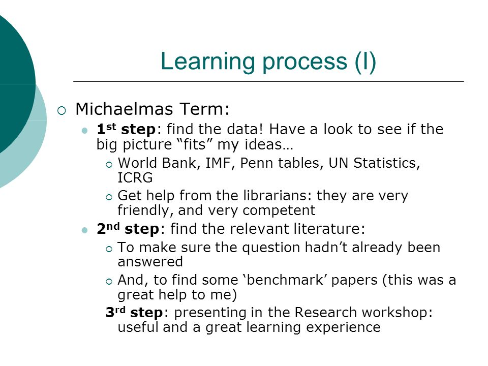 Learning process (I) Michaelmas Term: 1 st step: find the data.