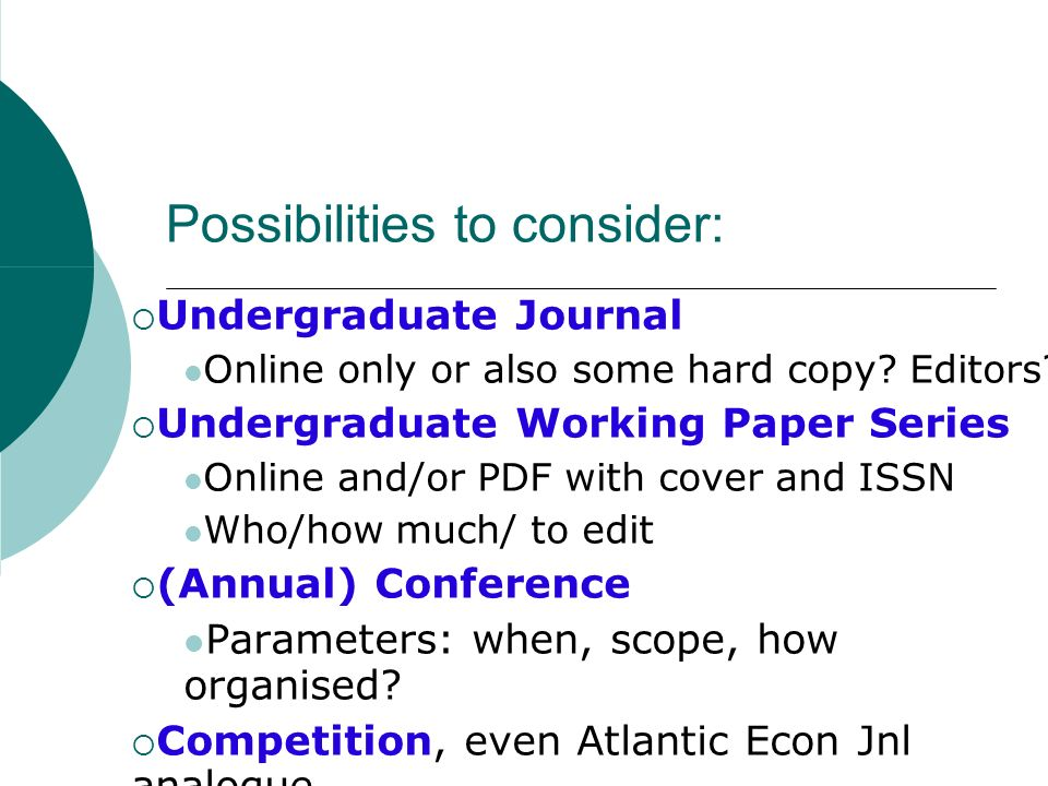 Possibilities to consider: Undergraduate Journal Online only or also some hard copy.
