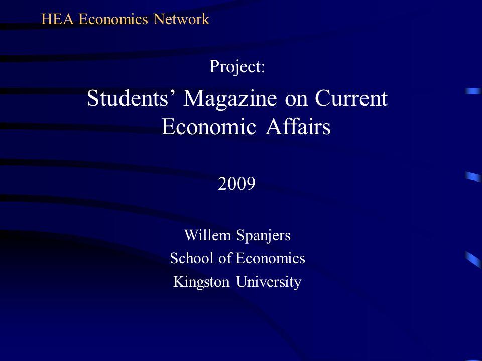HEA Economics Network Project: Students Magazine on Current Economic Affairs 2009 Willem Spanjers School of Economics Kingston University