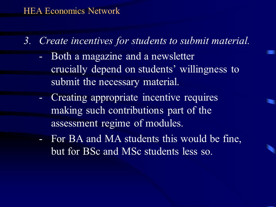 3.Create incentives for students to submit material.