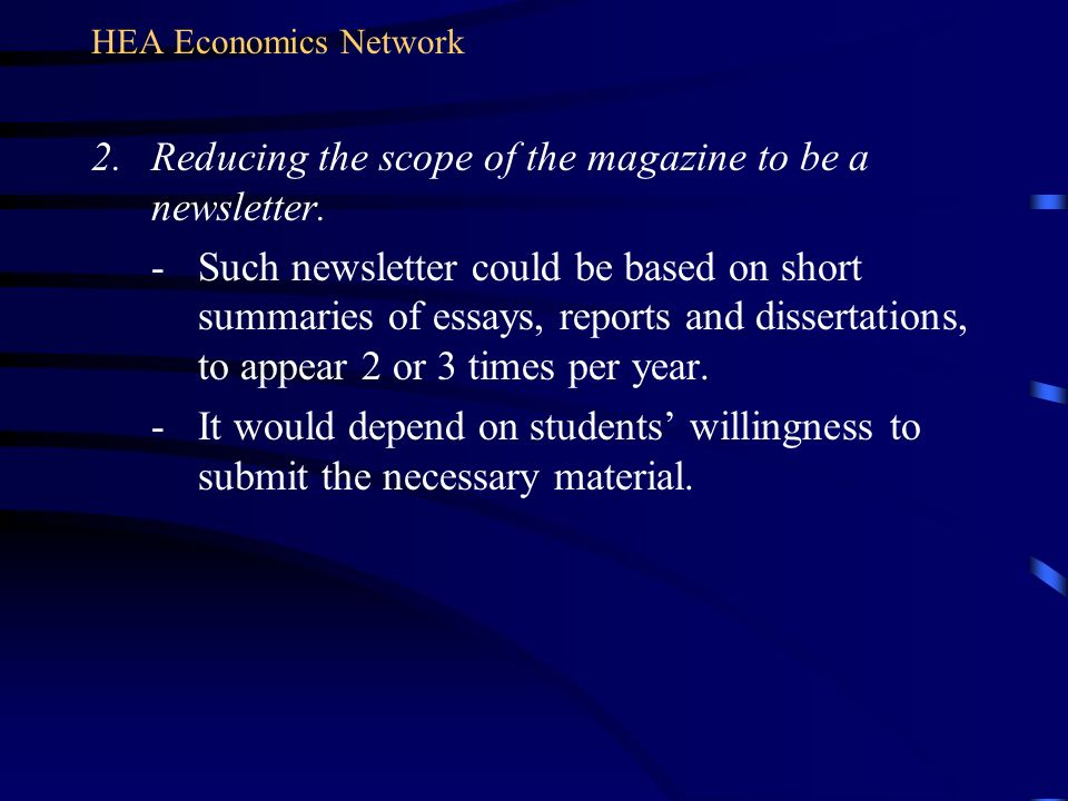 2.Reducing the scope of the magazine to be a newsletter.