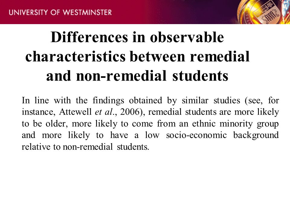 Differences in observable characteristics between remedial and non-remedial students In line with the findings obtained by similar studies (see, for i
