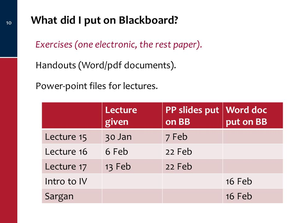 10 What did I put on Blackboard. Exercises (one electronic, the rest paper).
