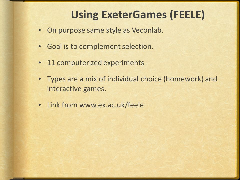 Using ExeterGames (FEELE) On purpose same style as Veconlab.