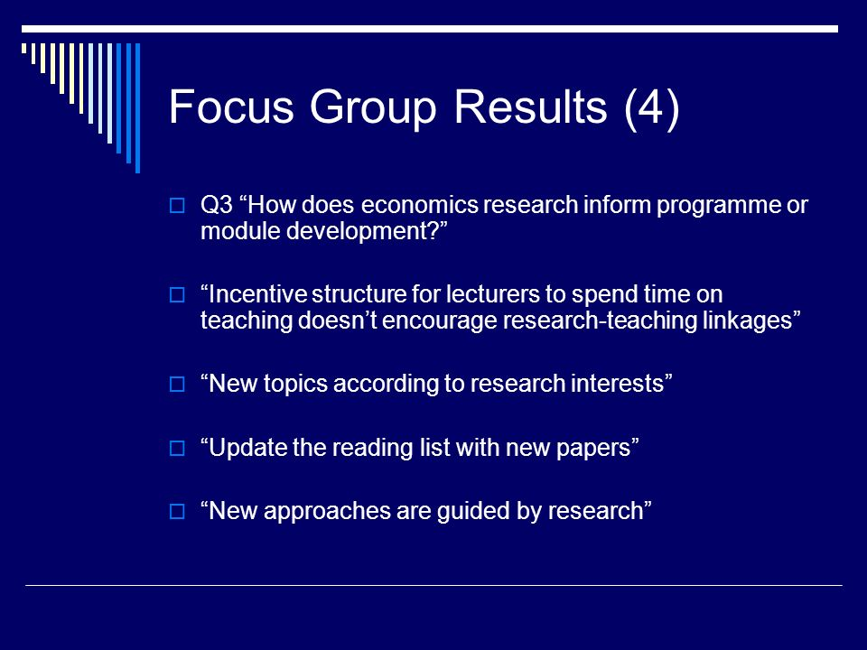 Focus Group Results (4) Q3 How does economics research inform programme or module development.