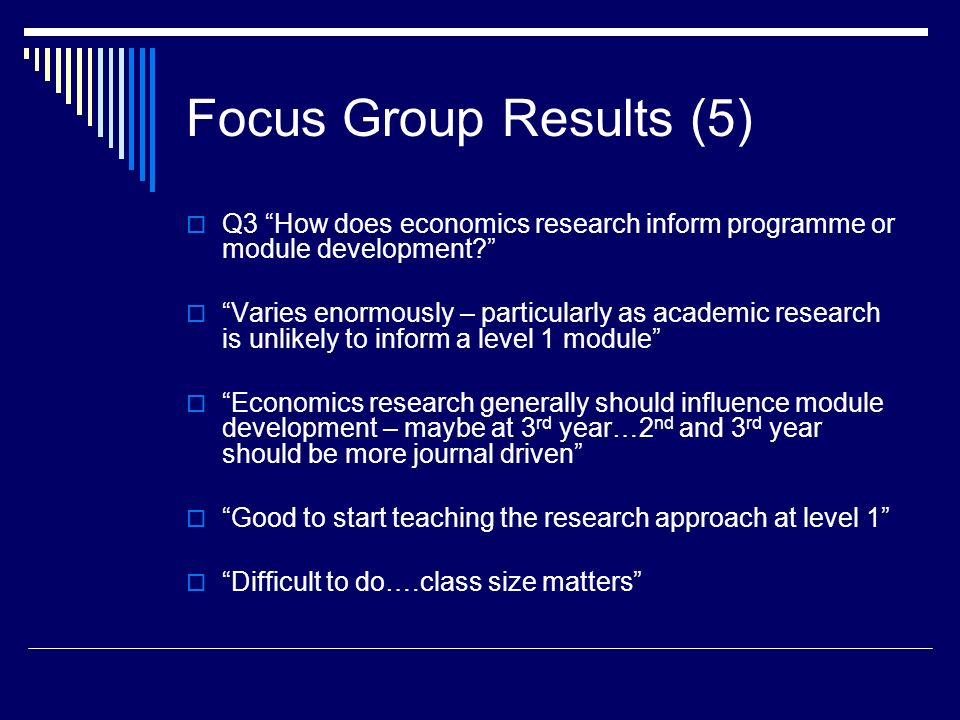 Focus Group Results (5) Q3 How does economics research inform programme or module development.