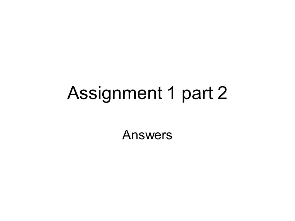 Assignment 1 part 2 Answers
