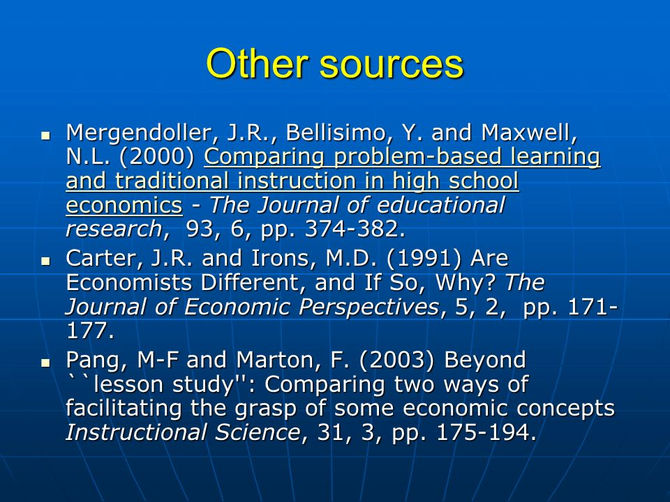 Other sources Mergendoller, J.R., Bellisimo, Y. and Maxwell, N.L.