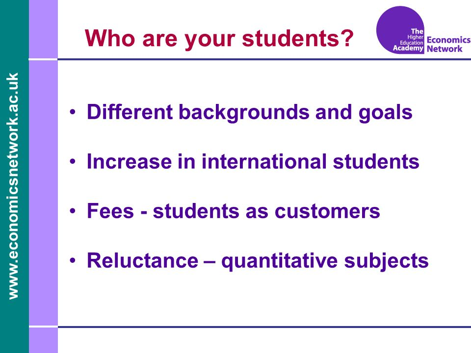 www.economicsnetwork.ac.uk Who are your students.