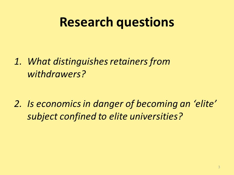 Research questions 1.What distinguishes retainers from withdrawers.