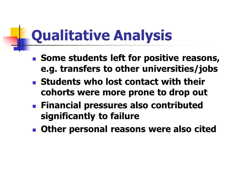 Qualitative Analysis Some students left for positive reasons, e.g.