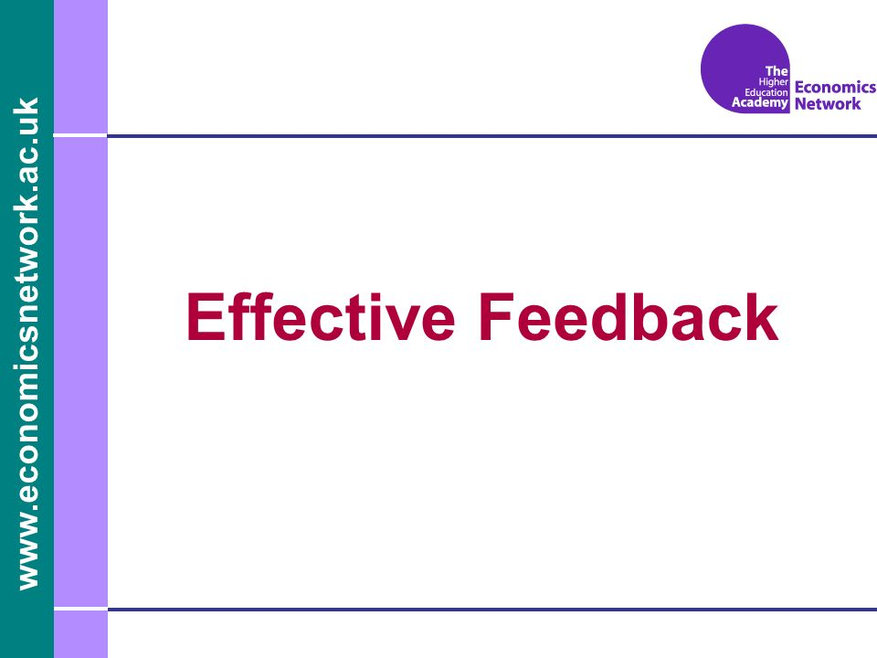 www.economicsnetwork.ac.uk Effective Feedback