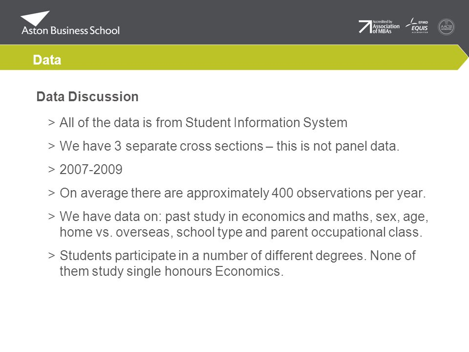 Data Data Discussion >All of the data is from Student Information System >We have 3 separate cross sections – this is not panel data.