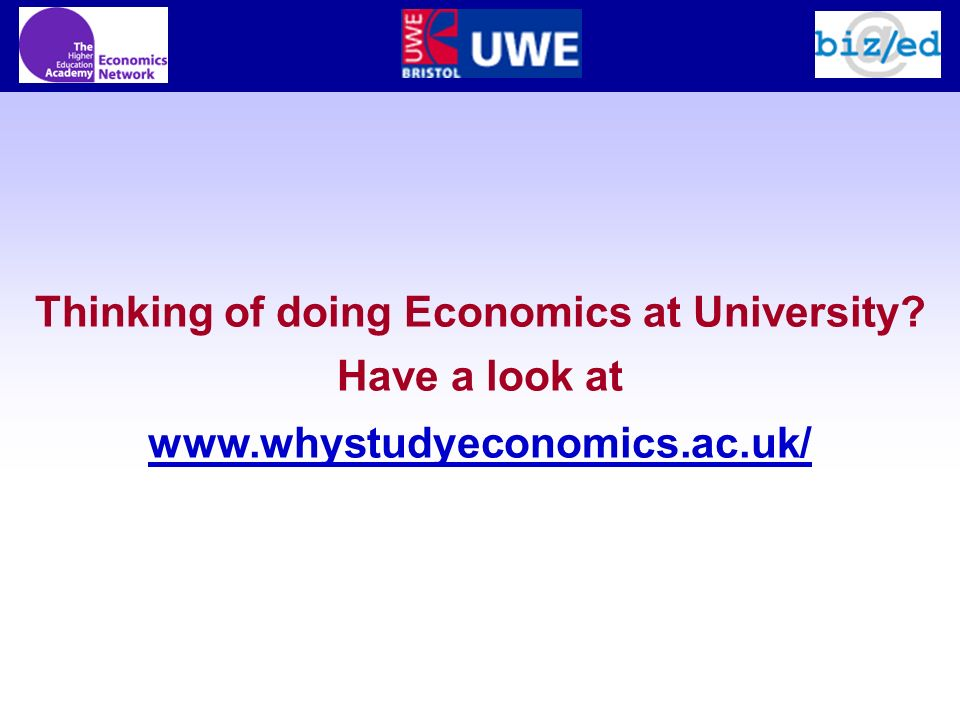 Thinking of doing Economics at University Have a look at www.whystudyeconomics.ac.uk/