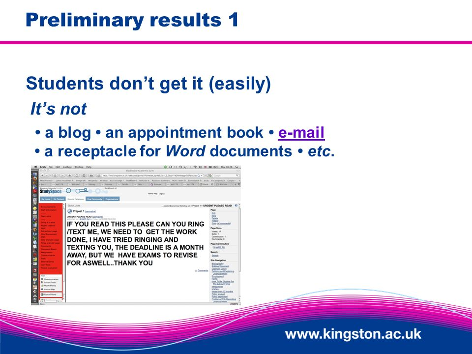 Preliminary results 1 Students dont get it (easily) Its not a blog an appointment book e-mail a receptacle for Word documents etc.e-mail