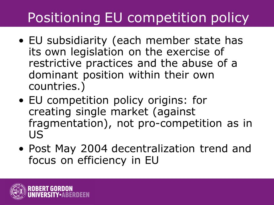 Integration and competition Larger market to compete for and potential market power New European focus of competition policy: state aid, public procur