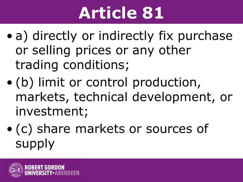 Article 81 –and which have as their object or effect the prevention, restriction or distortion of competition within the common market, and in particu