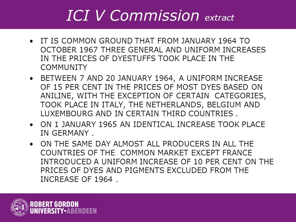 *Concerted practice ICI V Commission (dyestuffs case) 1972ICI V Commission (dyestuffs case) 1972 Found several producers of dyestuffs guilty of price