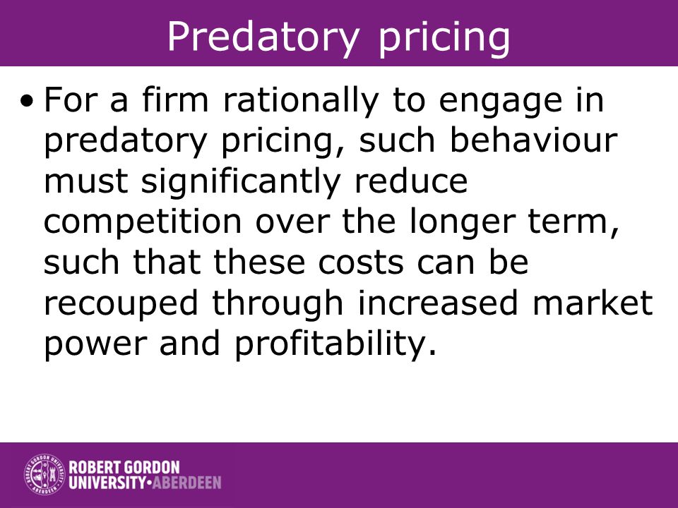 Predatory pricing (iii) to induce the exit of a rival or deter its expansion or expansion by other competitors; and (iv) as a consequence, secure incr