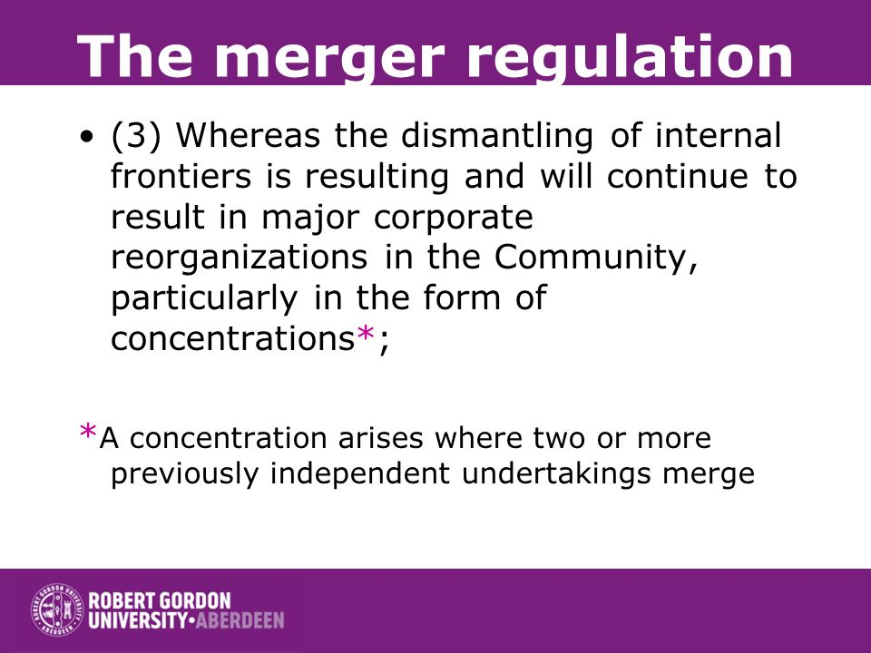 Mergers - the control of concentrations between undertakings The merger regulation The merger regulation - extracts: (1) Whereas, for the achievement