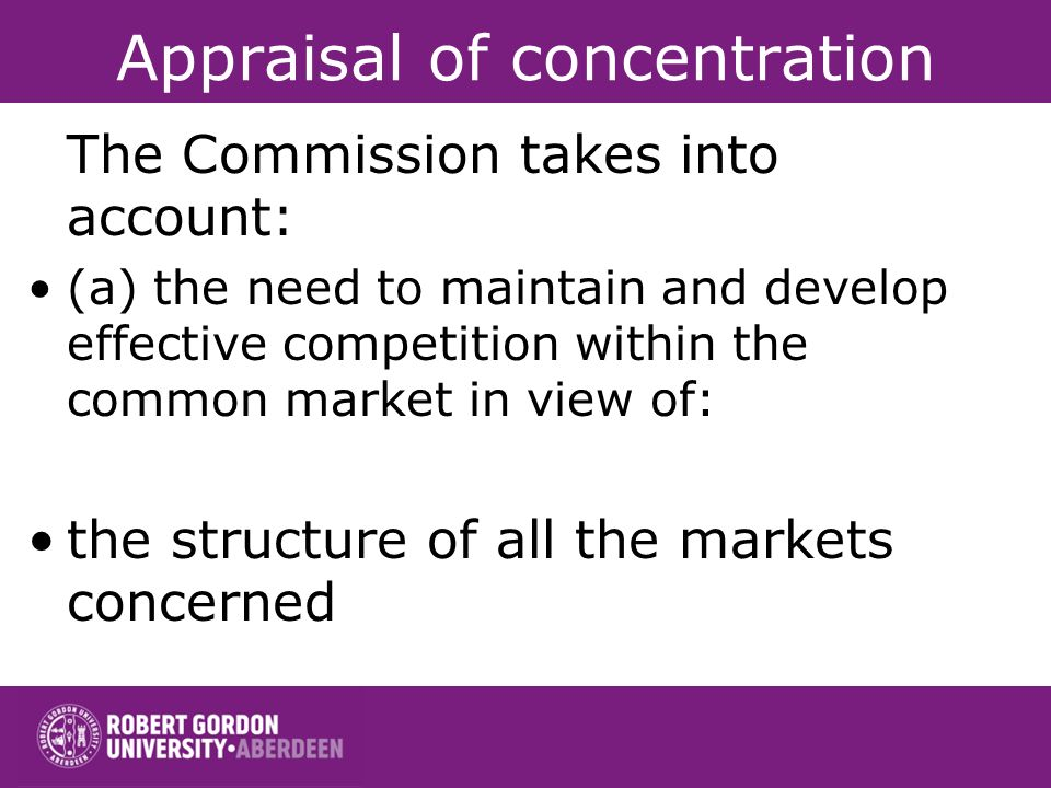 New Merger Regulation (2004) Test for assessment of mergers A concentration which would significantly impede effective competition, in the common mark