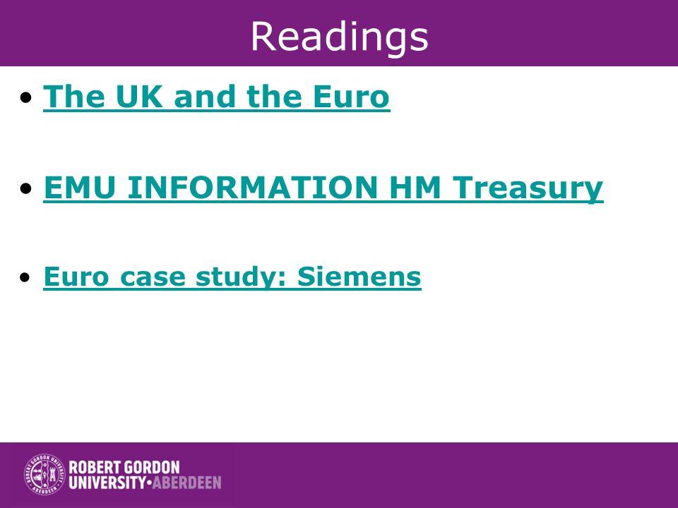 Readings The UK and the Euro EMU INFORMATION HM Treasury Euro case study: Siemens