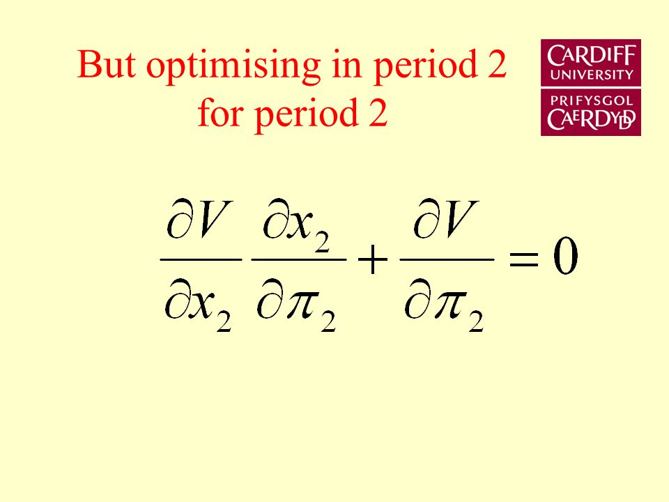 Optimising in period 1 for period 2
