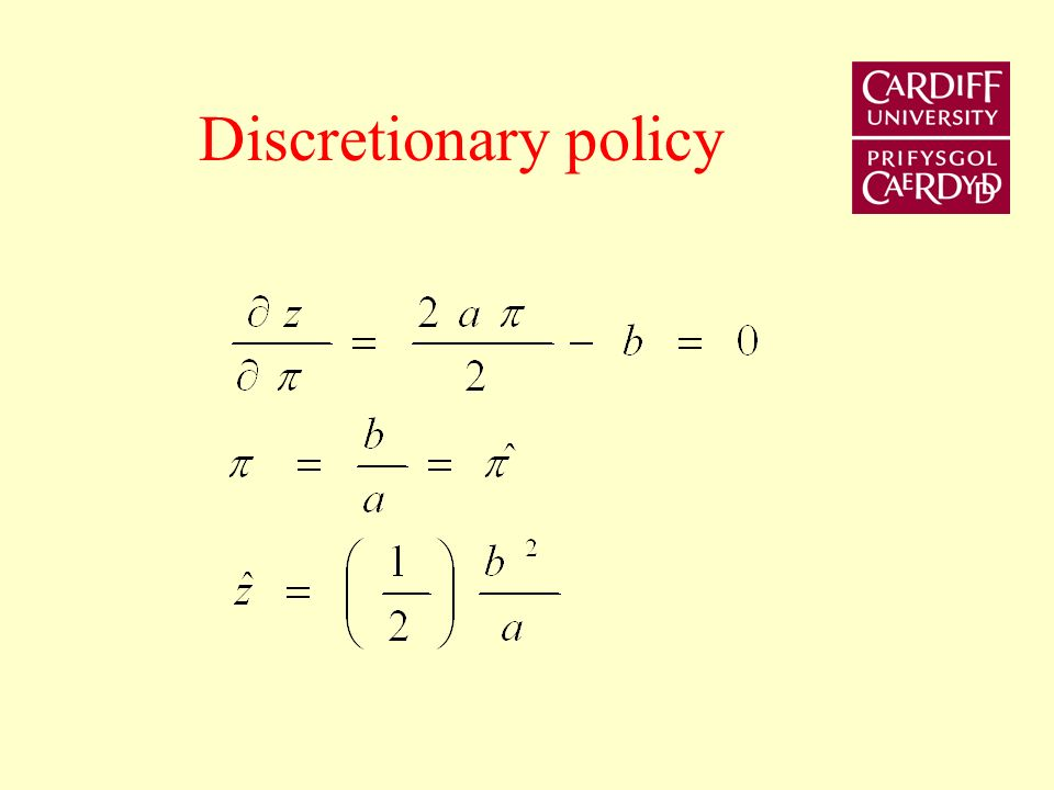 Three types of policies Discretionary policy - Nash Policy rule Cheating policy