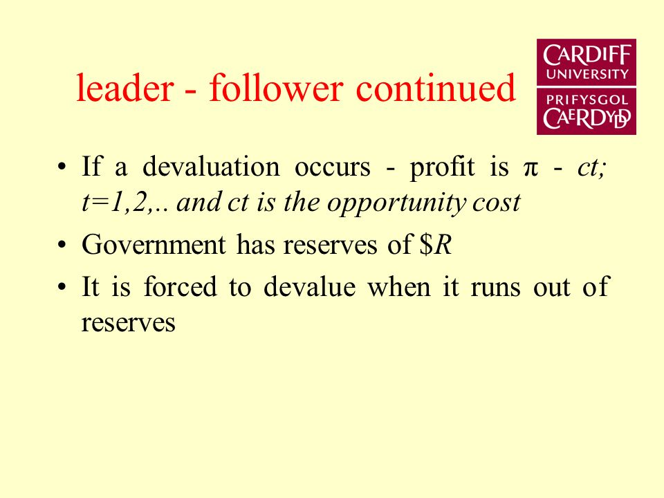 Illustration of leader - follower game At each date a speculator can raise domestic currency which is sold for foreign currency.