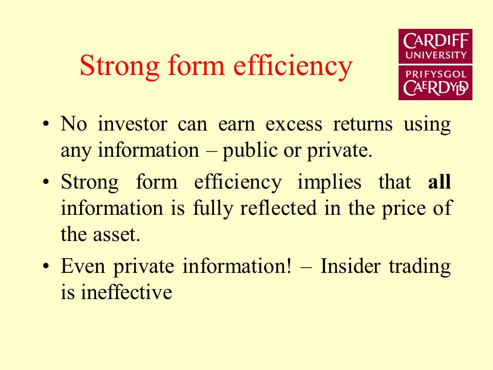 Semi-strong form efficiency No investor can earn excess returns from trading rules based on any publicly available information. Implication is that al