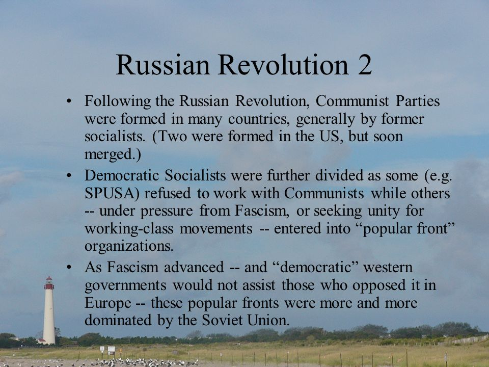 Russian Revolution 2 Following the Russian Revolution, Communist Parties were formed in many countries, generally by former socialists.