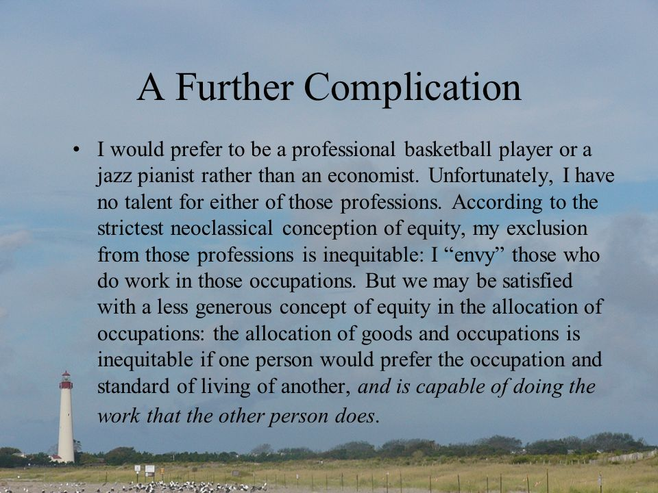 A Further Complication I would prefer to be a professional basketball player or a jazz pianist rather than an economist.