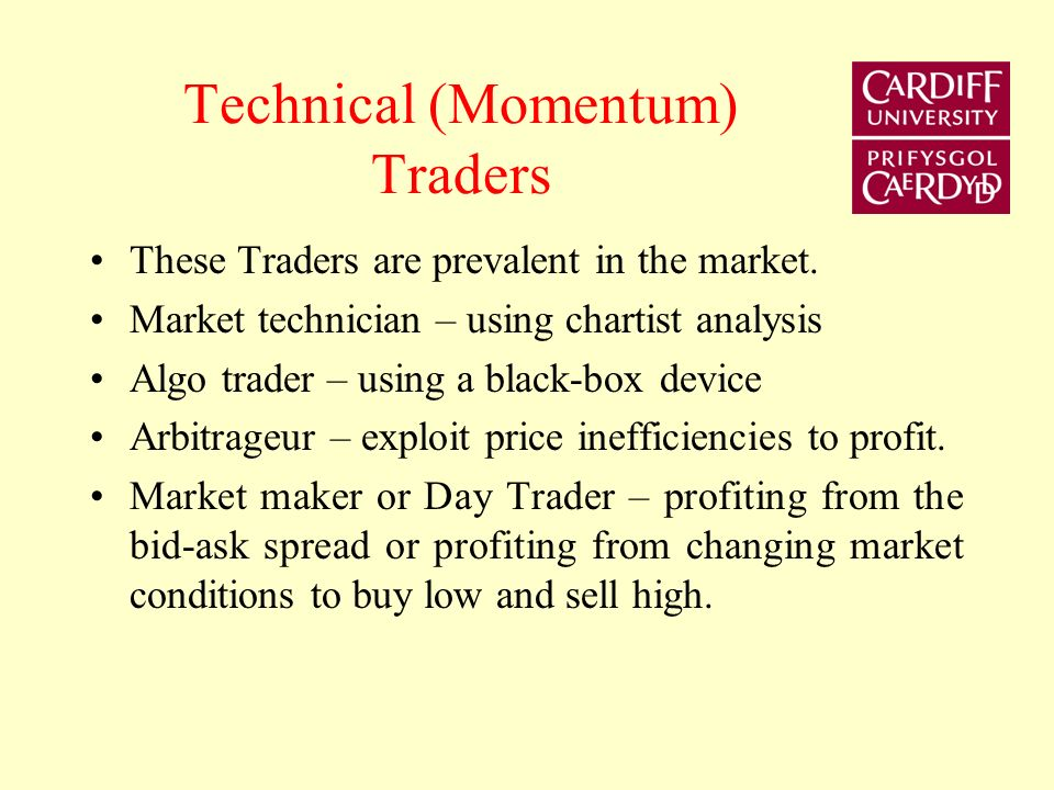 Liquidity Traders Idiosyncratic reasons for trade.