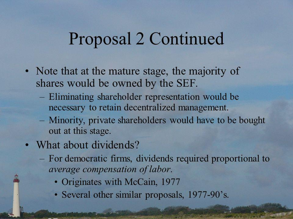 Proposal 2 Continued Note that at the mature stage, the majority of shares would be owned by the SEF.