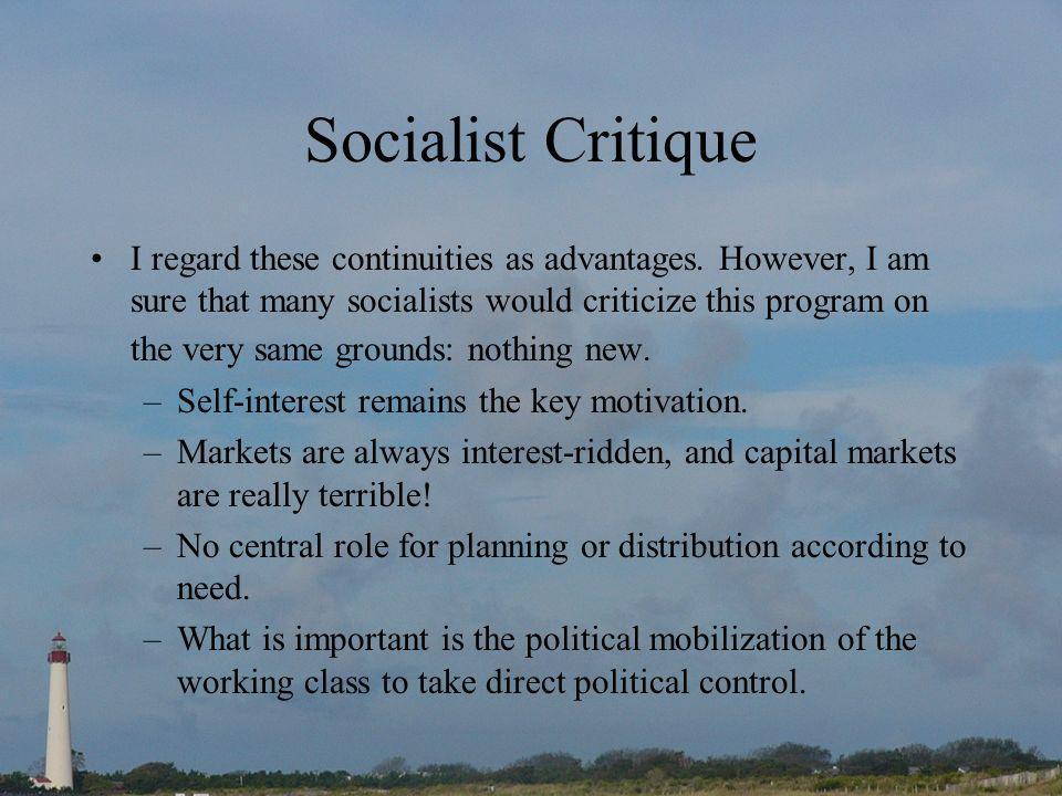 Socialist Critique I regard these continuities as advantages.