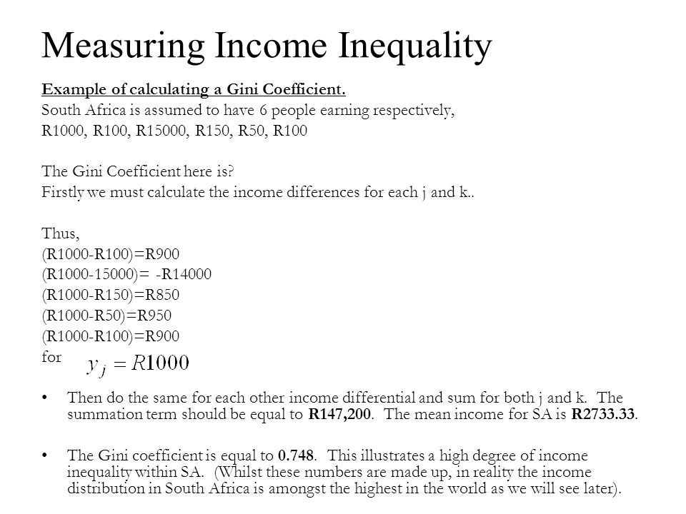 Measuring Income Inequality Example of calculating a Gini Coefficient.